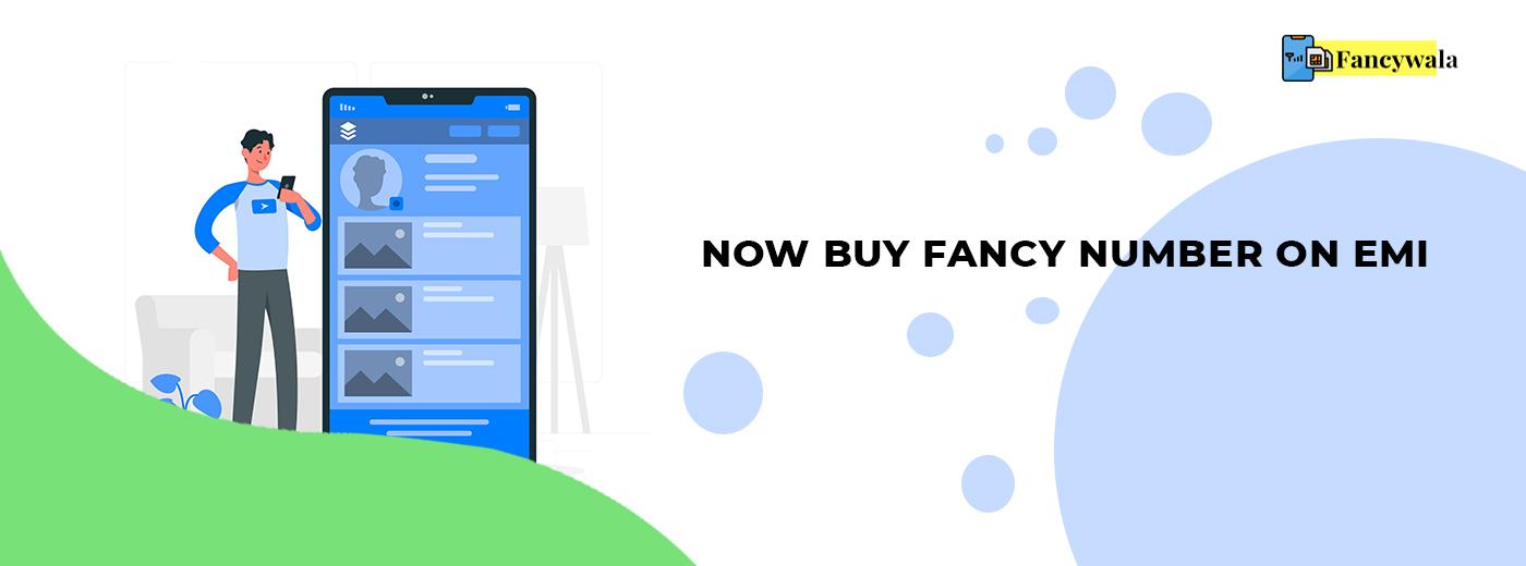 Buy Fancy Numbers on EMI - Fancywala